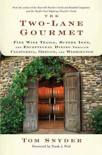 The Two-Lane Gourmet by Tom Snyder