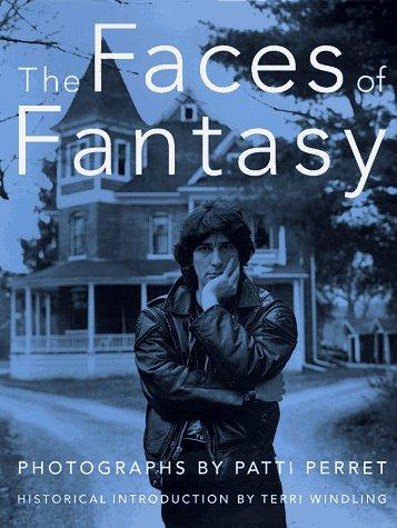 The faces of fantasy by Patti Perret