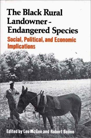 The Black Rural Landowner:Endangered Species by