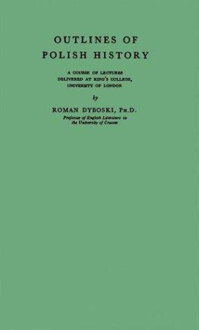 Outlines of Polish history by Dyboski, Roman