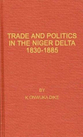Trade and politics in the Niger Delta, 1830-1885