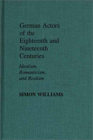 German actors of the eighteenth and nineteenth centuries by Williams, Simon