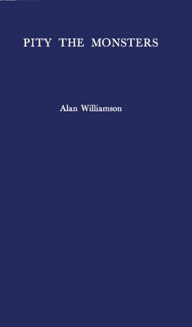 Pity the monsters by Williamson, Alan