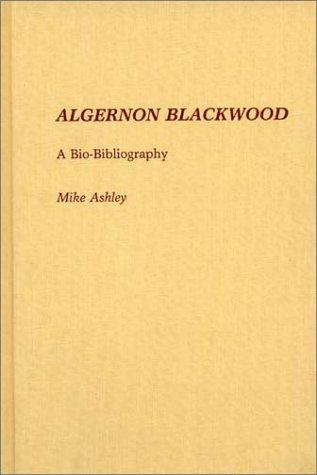Algernon Blackwood by Michael Ashley
