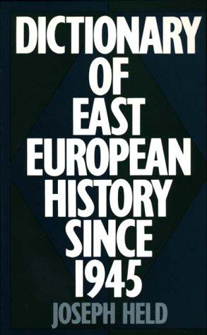 Dictionary of East European history since 1945 by Joseph Held