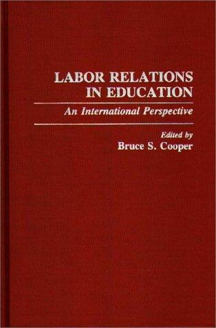 Labor Relations in Education by Bruce S. Cooper