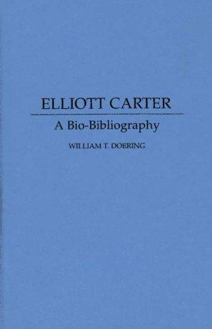 Elliott Carter by William T. Doering