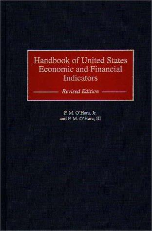 Handbook of United States economic and financial indicators by Frederick M. O'Hara