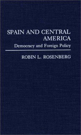 Spain and Central America by Robin L. Rosenberg