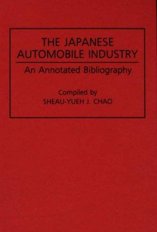 The Japanese automobile industry by Sheau-yueh J. Chao