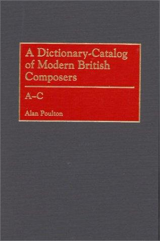 A Dictionary-Catalog of Modern British Composers