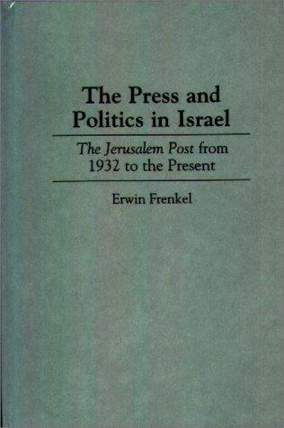 The press and politics in Israel