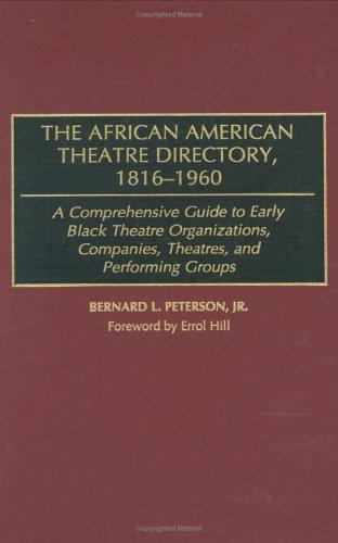 The African American theatre directory, 1816-1960 by Bernard L. Peterson
