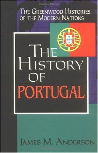 The history of Portugal by James Maxwell Anderson