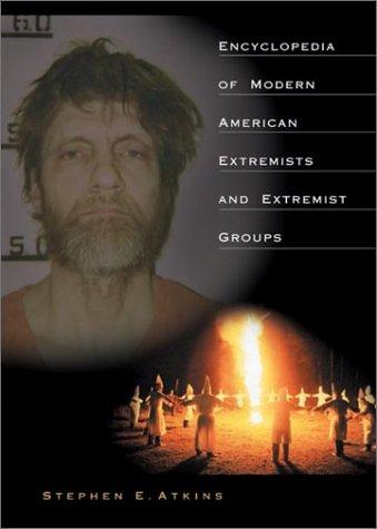 Encyclopedia of Modern American Extremists and Extremist Groups: