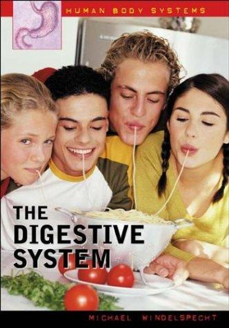 The Digestive System (Human Body Systems) by Michael Windelspecht