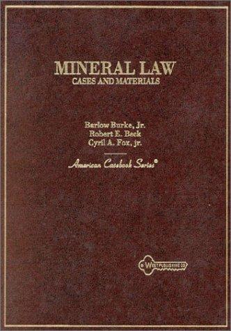 Cases and materials on mineral law by D. Barlow Burke