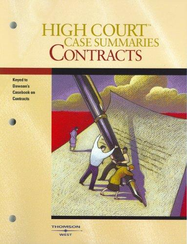 High Court Case Summaries on Contracts (Keyed to Dawson; Eighth Edition)