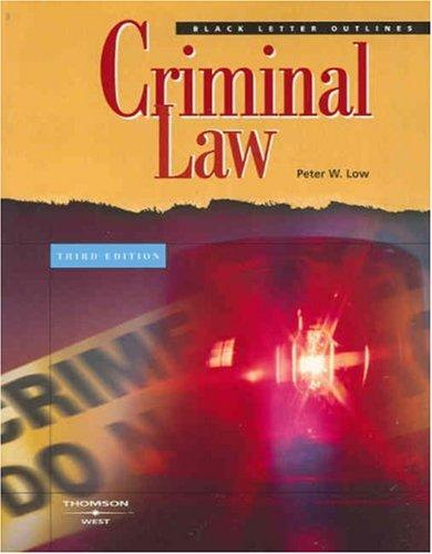 Black Letter Outline on Criminal Law (Black Letter Outlines) by Peter W. Low