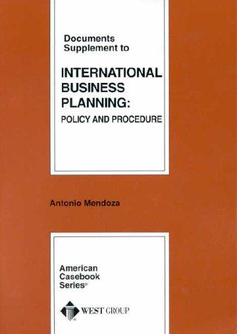 Documents Supplement to International Business Planning by Antonio Mendoza