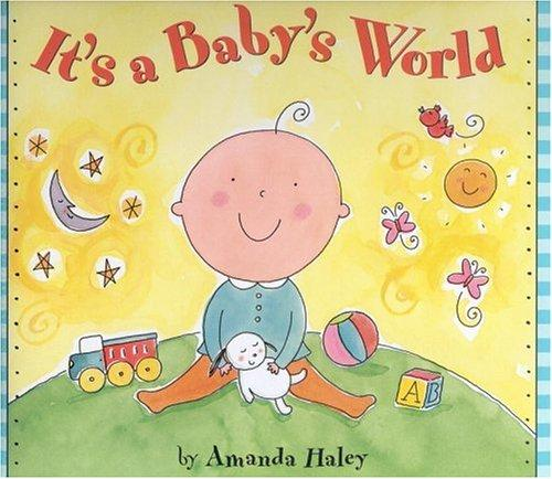 It's a baby's world by Amanda Haley