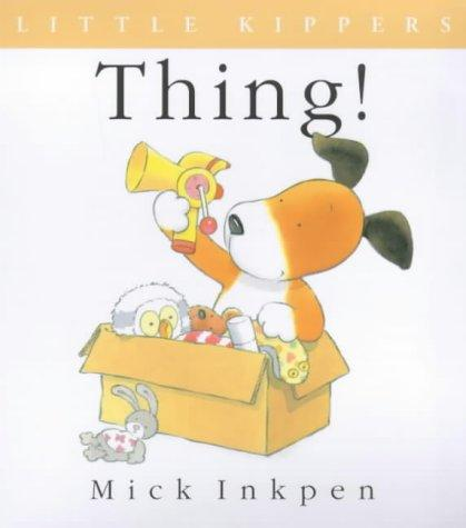 Thing (Little Kippers) by Mick Inkpen