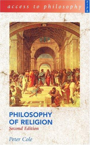 Philosophy of Religion (Access to Philosophy) by Peter Cole