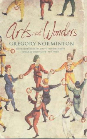 Arts and wonders by Greg Norminton