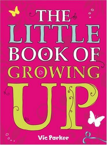 The Little Book of Growing Up by Vic Parker