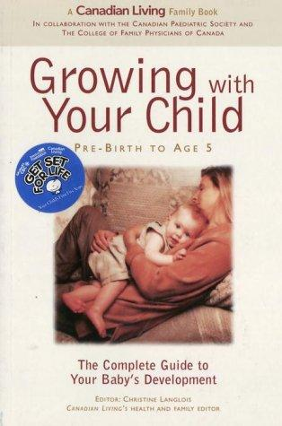 Growing with Your Child- Prebirth to Age 5 (Get Set for Life) by