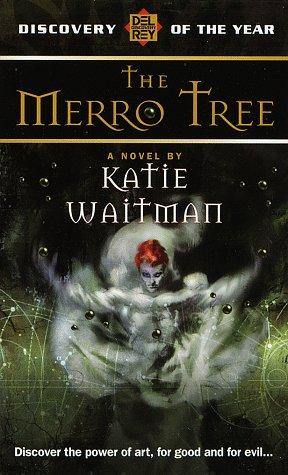 Merro Tree (Del Rey Discovery) by Katie Waitman