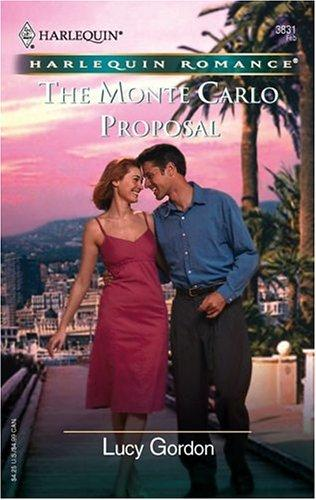 The Monte Carlo Proposal (Harlequin Romance) by Lucy Gordon