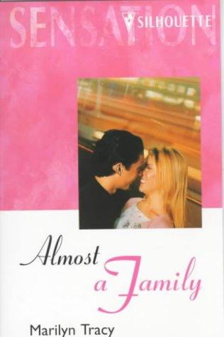 Almost a Family  (Almost, Texas) (Silhouette Sensation) (Silhouette Intimate Moments No. 815) by Marilyn Tracy