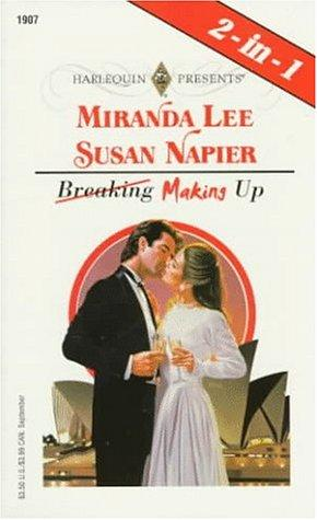 Making Up (Harlequin Presents, No. 1907)(2-in -1: Something Borrowed, by Miranda Lee, Vendetta, by Susan Napier) by Susan Napier Mirand Lee