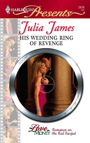 His Wedding Ring Of Revenge (Harlequin Presents) by Julia James