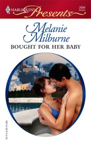 Bought For Her Baby (Harlequin Presents) by Melanie Milburne