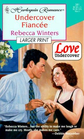 Undercover Fiancee (Love Undercover)  Larger Print by Rebecca Winters