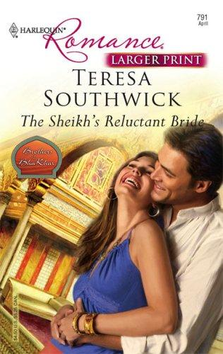 The Sheikh's Reluctant Bride (Harlequine Romance by Teresa Southwick