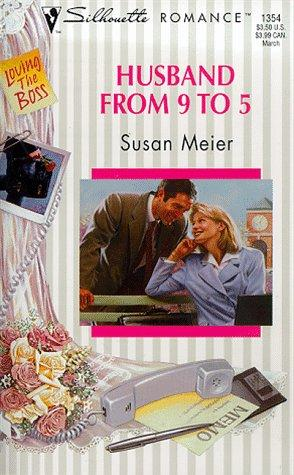 Husband From 9 To 5 (Loving The Boss) by Susan Meier