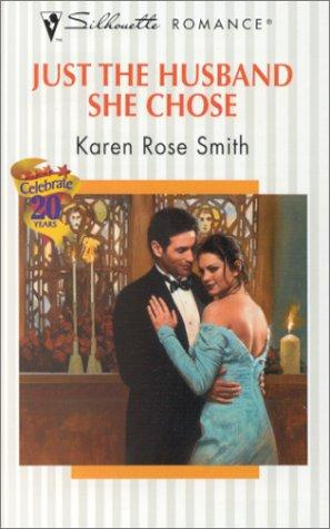 Just The Husband She Chose by Karen Rose Smith