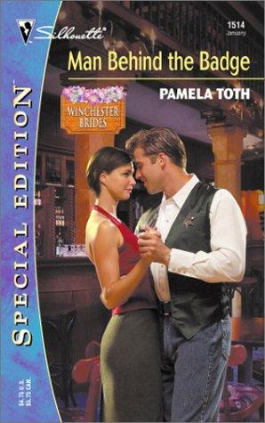 Man Behind the Badge  (The Winchester Brides) (Silhouette Special Edition) (Silhouette Special Edition) by Pamela Toth