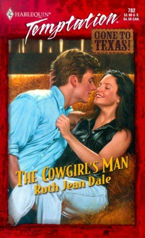 Cowgirl's Man (Gone to Texas!) by Ruth Jean Dale