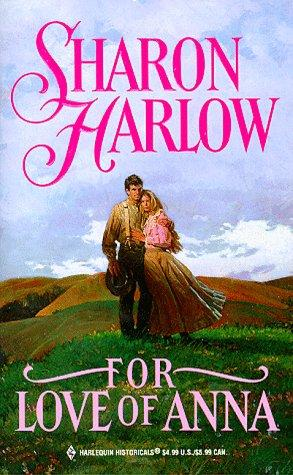For Love Of Anna by Sharon Harlow
