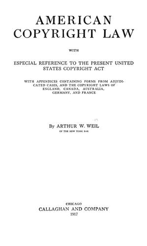 American copyright law by Arthur William Weil