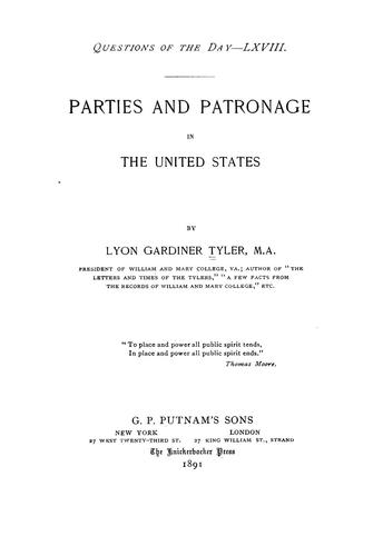 Parties and patronage in the United States by Lyon Gardiner Tyler