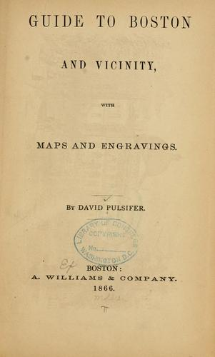 Guide to Boston and vicinity by David Pulsifer
