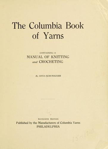 The Columbia book of yarns by Anna, Schumacker