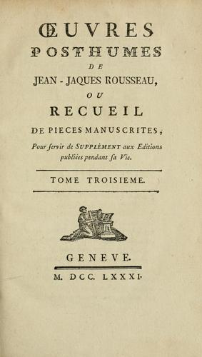 Oeuvres posthumes de Jean-Jacques Rousseau by Jean-Jacques Rousseau