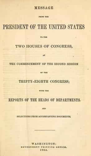 Message from the President of the United States to the two houses of Congress by Abraham Lincoln